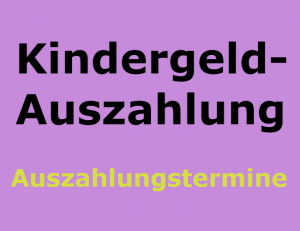 Kindergeld-Auszahlung für 2020: Auszahlungstermine