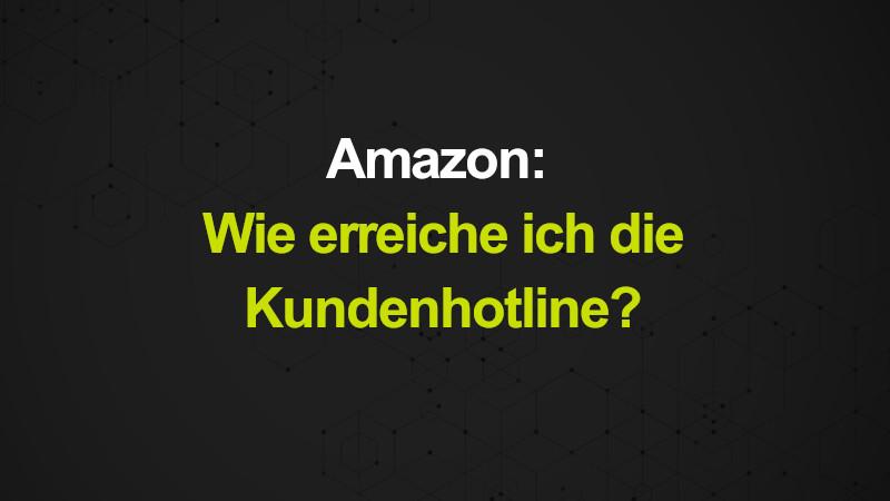 Amazon: Wie erreiche ich die Kundenhotline?
