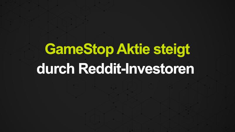 Reddit-Investoren GameStop Aktie